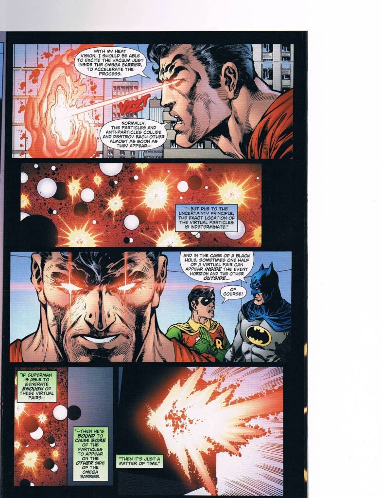 In 'Superman/Batman #80' (2011), Superman fires his heat vision on particles and anti-particles to shatter Epoch's Omega Barrier.