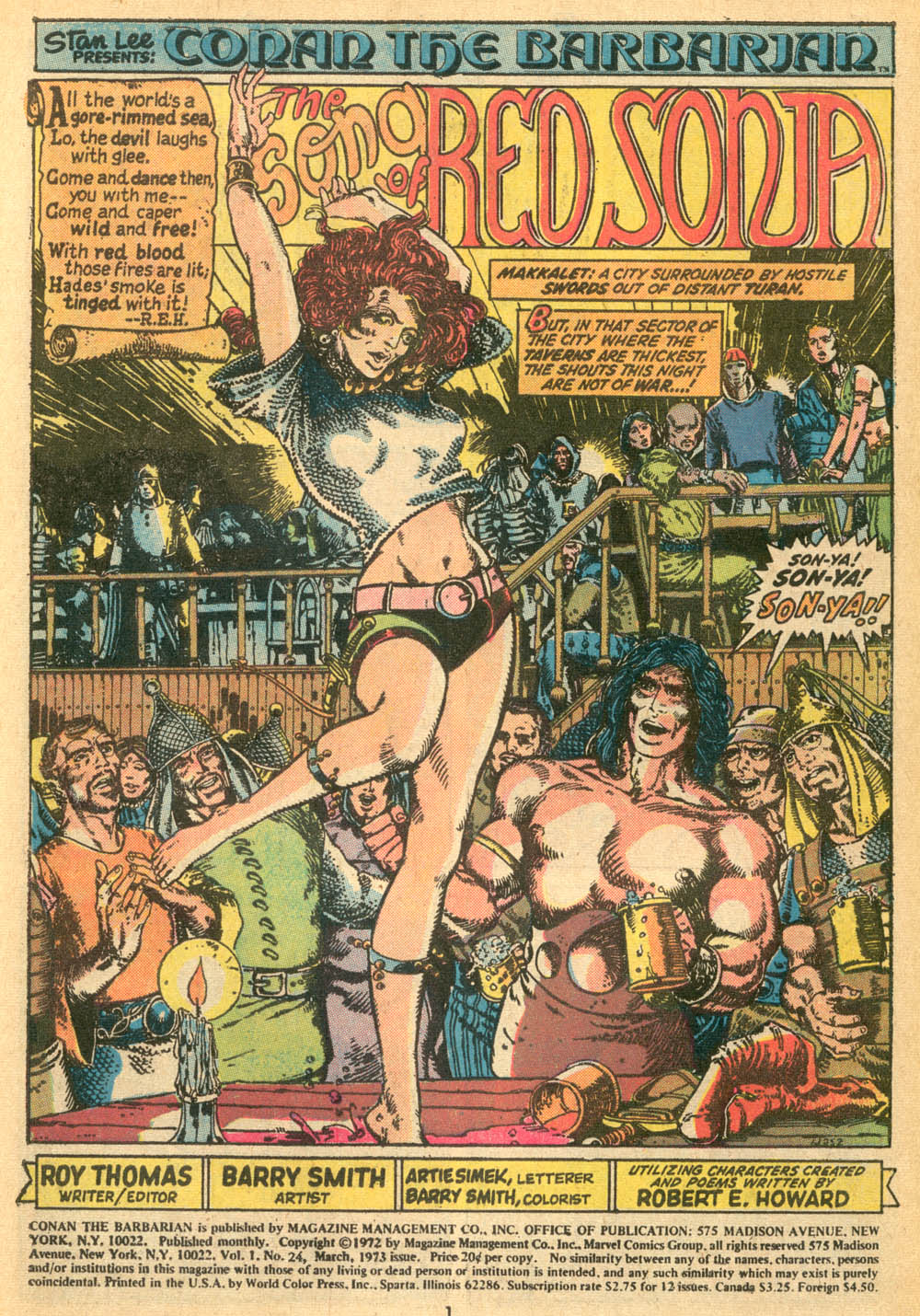 In 'Conan The Barbarian' (1973) #24, Red Sonja is drunk and dances in a bar in front of Conan and soldiers.