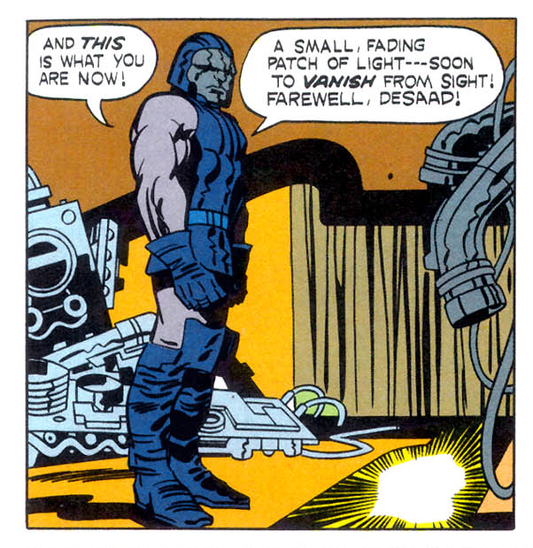 In 'New Gods' (1972) #11, Darkseid erases Desaad from reality with the Omega Effect.
